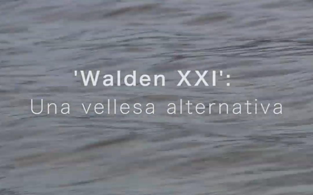 Participem al documental «Walden XXI: Una vellesa alternativa»