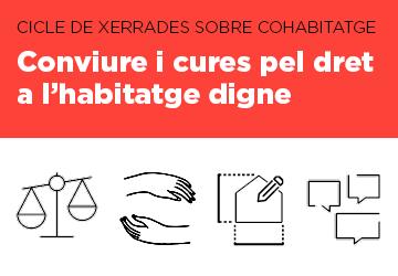 21 Octubre al 5 Desembre | Cicle de xerrades: Conviure i cures pel dret a l'habitatge digne